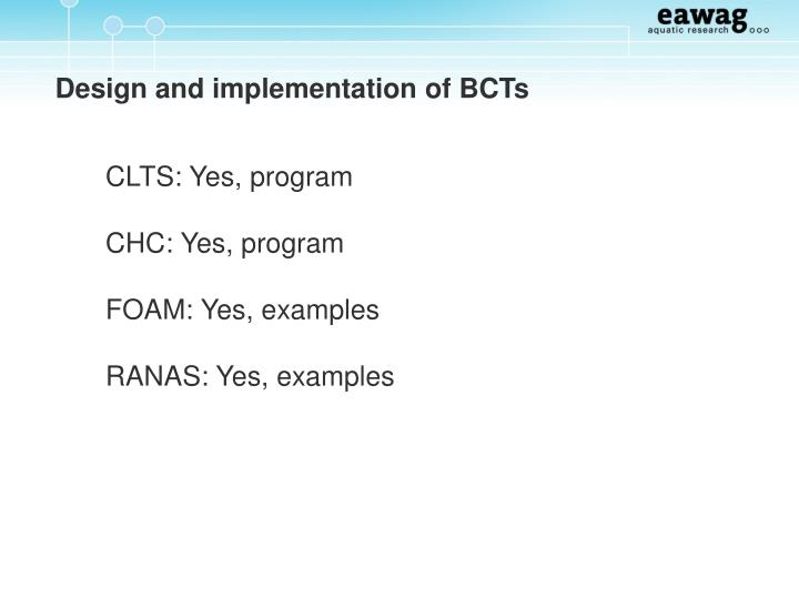 Design and implementation of BCTs