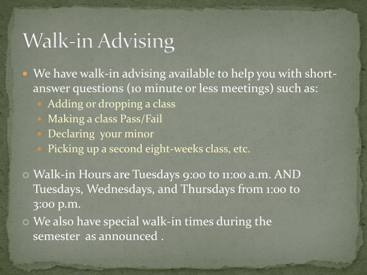 Walk-in Advising