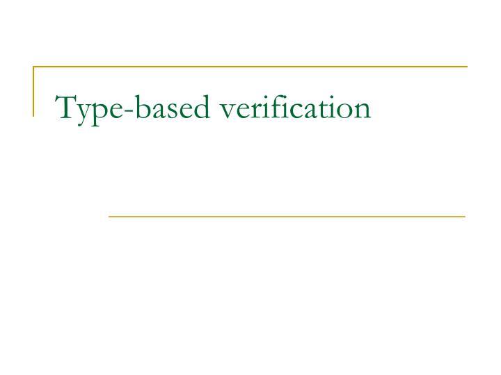 Type-based verification