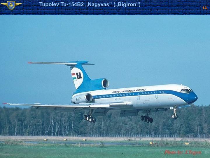 "Tupolev Tu-154B2 ""Nagyvas"" (""BigIron"")"