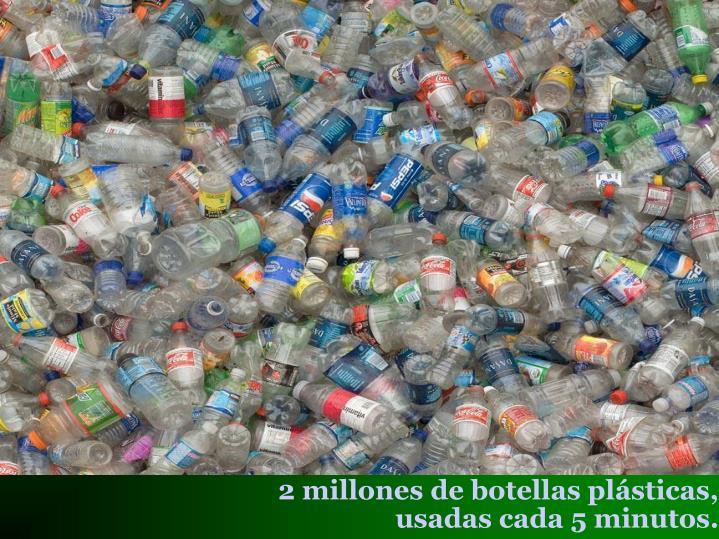 2 millones de botellas plásticas,