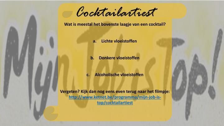 Wat is meestal het bovenste laagje van een cocktail?