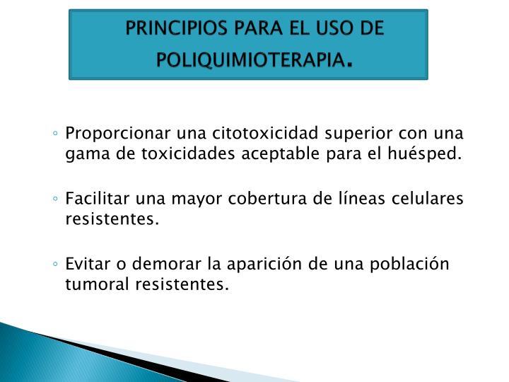 PRINCIPIOS PARA EL USO DE POLIQUIMIOTERAPIA