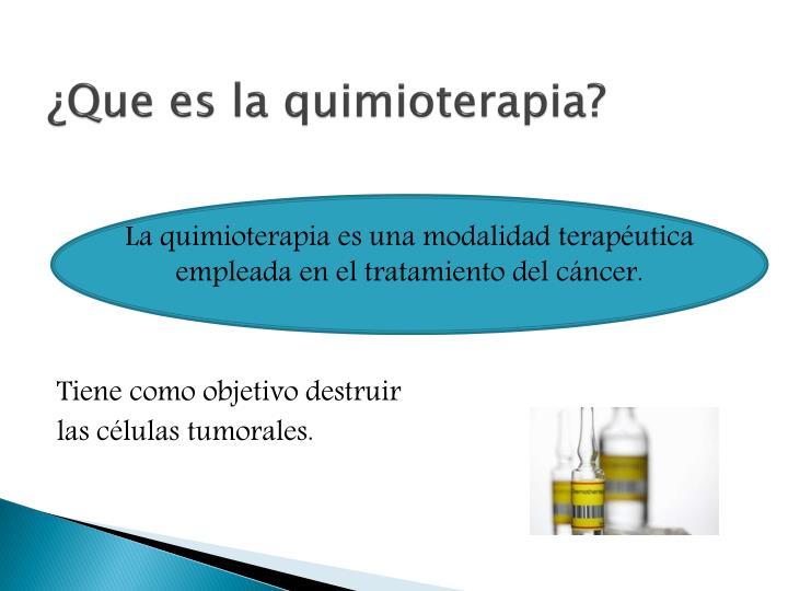 ¿Que es la quimioterapia?
