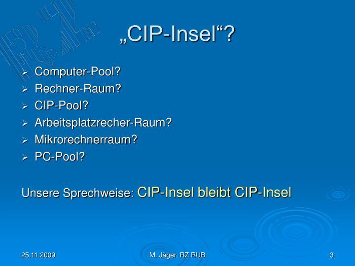 """CIP-Insel""?"