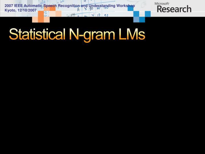 Statistical N-gram LMs