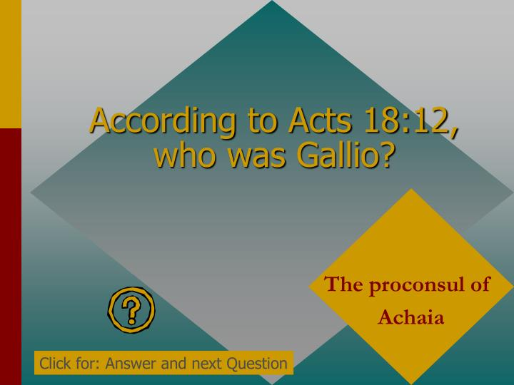 According to Acts 18:12, who was
