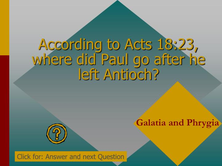 According to Acts 18:23, where did Paul go after he left Antioch?