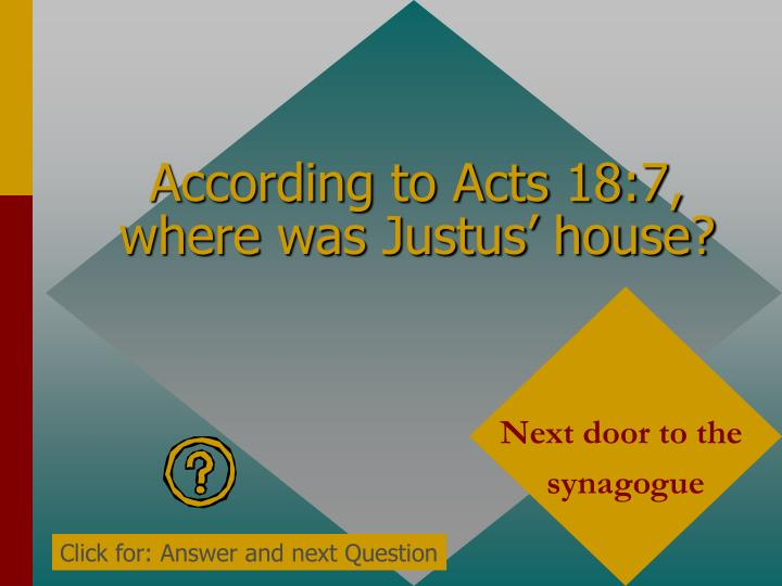 According to Acts 18:7, where was Justus' house?