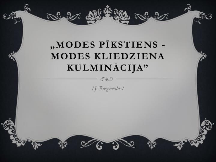 """""""Modes pīkstiens - modes kliedziena kulminācija"""""""