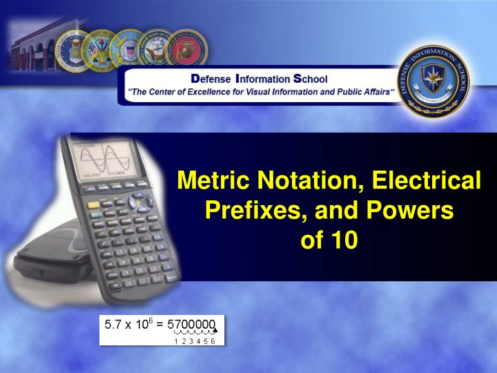 Metric notation electrical prefixes and powers of 10
