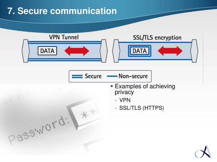 7. Secure communication