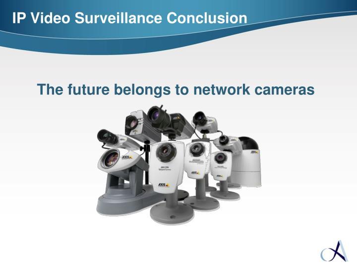 IP Video Surveillance Conclusion