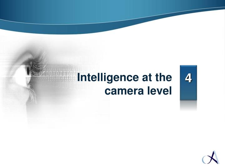 Intelligence at the camera level