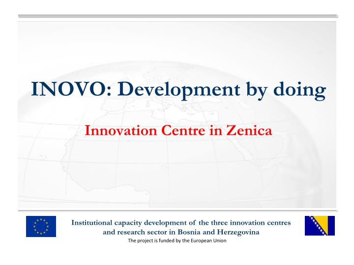 Inovo development by doing innovation centre in zenica