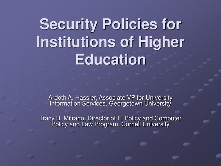 Security policies for institutions of higher education