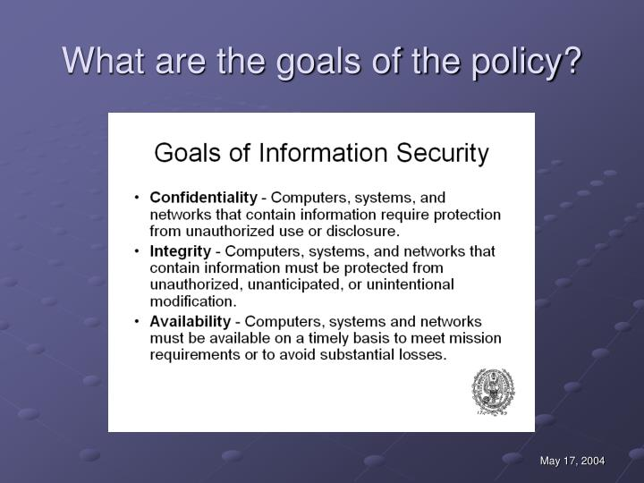 What are the goals of the policy?