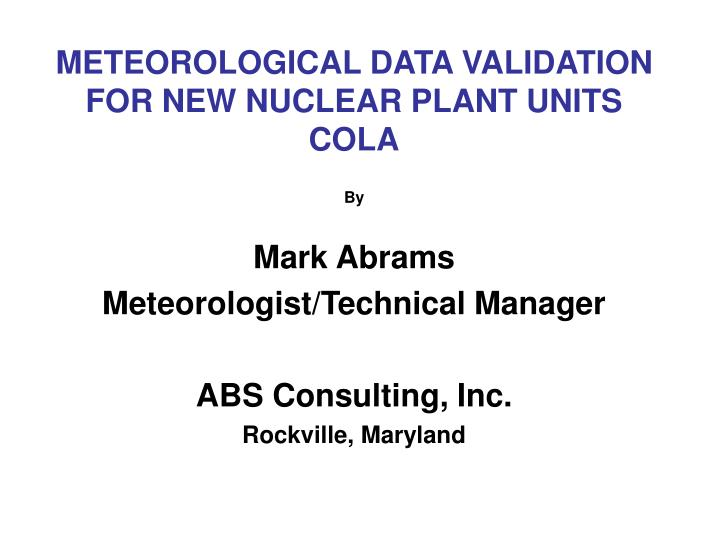 Meteorological data validation for new nuclear plant units cola