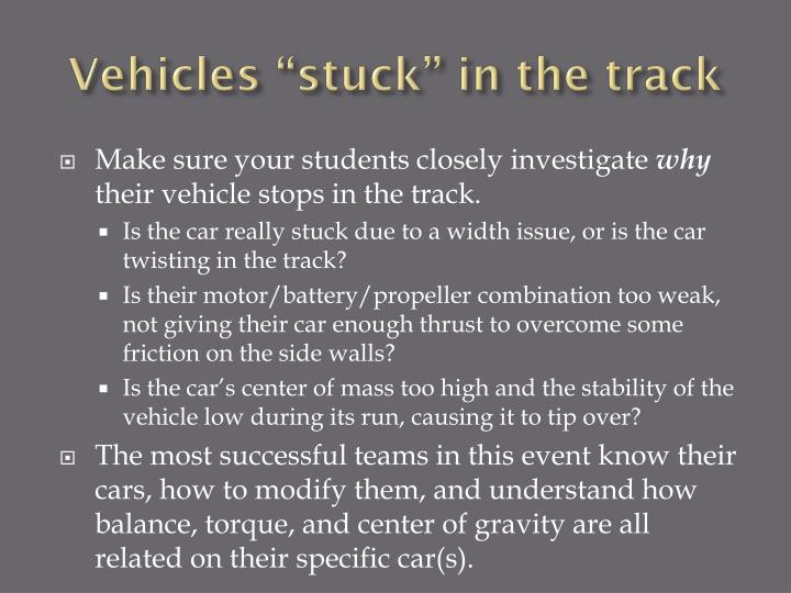 "Vehicles ""stuck"" in the track"