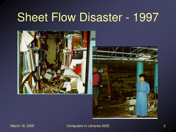Sheet flow disaster 1997