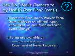 how do i make changes to my health care plan cont