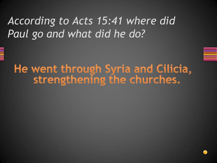 According to Acts 15:41