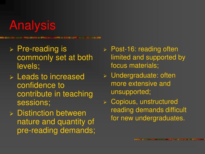 Pre-reading is commonly set at both levels;