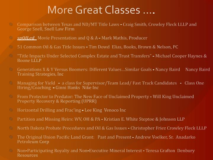 More Great Classes ….