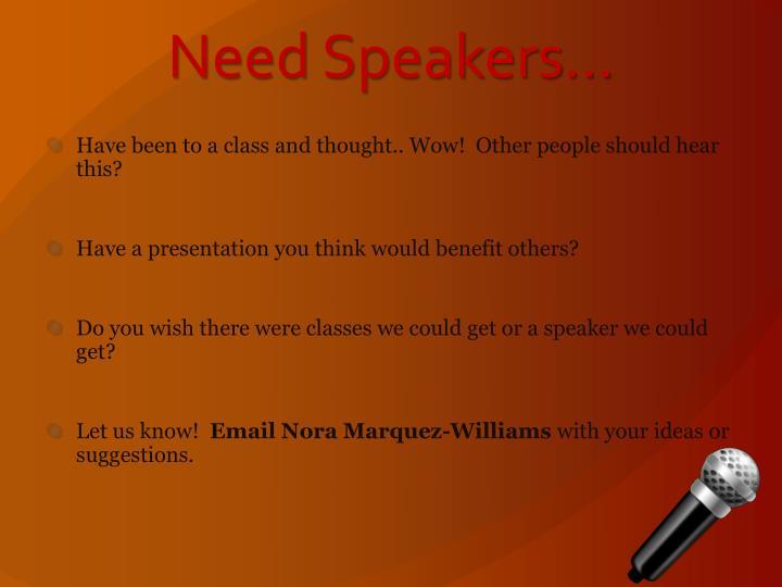 Need Speakers…