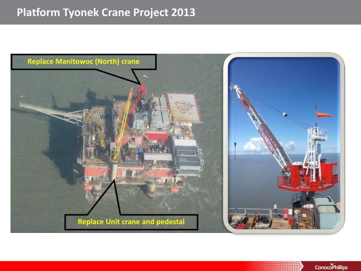 Platform Tyonek Crane Project 2013