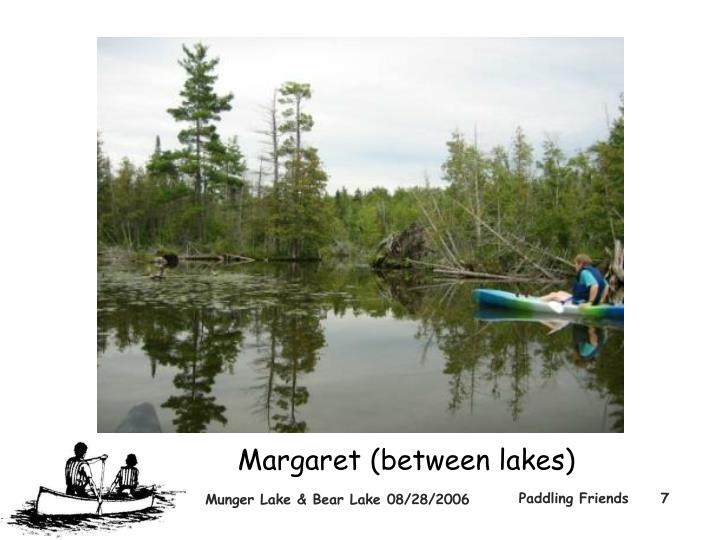 Margaret (between lakes)