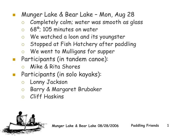 Munger Lake & Bear Lake – Mon, Aug 28