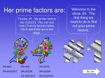 her prime factors are