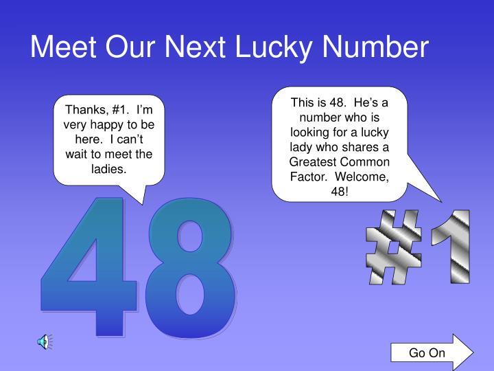 Meet Our Next Lucky Number