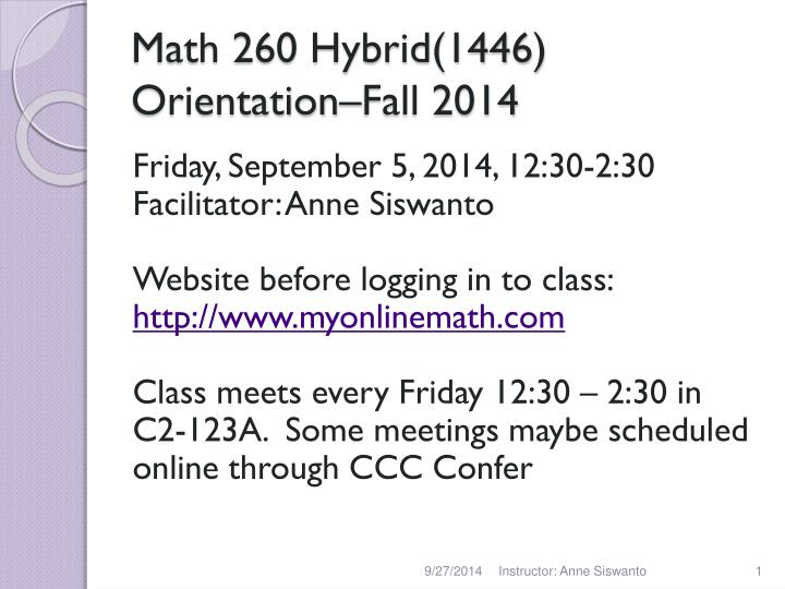 Math 260 Hybrid(1446) Orientation–Fall 2014