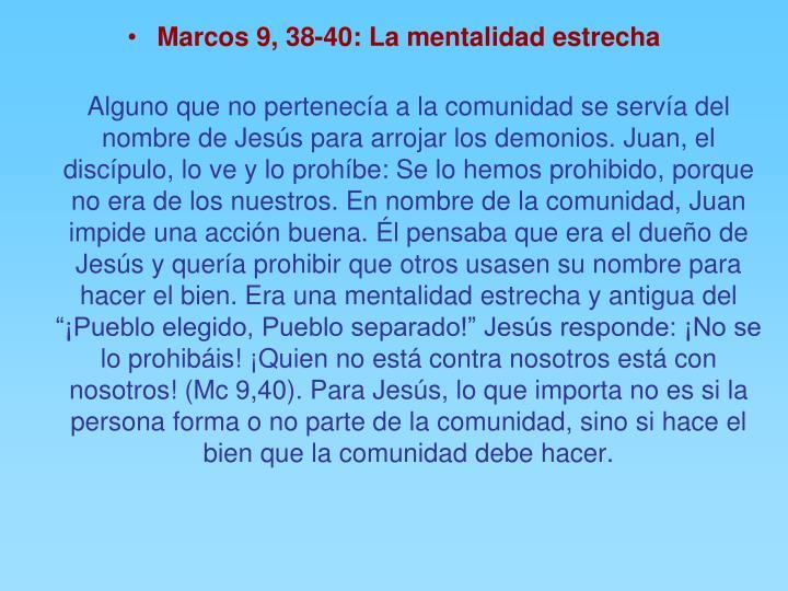 Marcos 9, 38-40: La mentalidad estrecha
