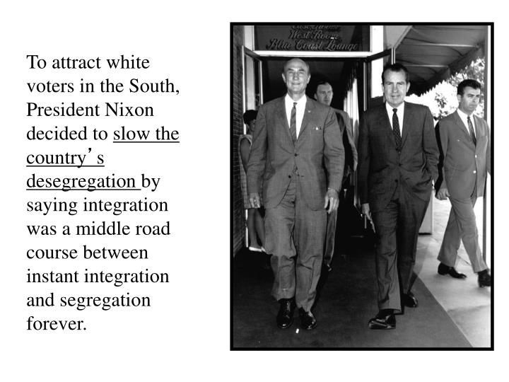 To attract white voters in the South, President Nixon decided to