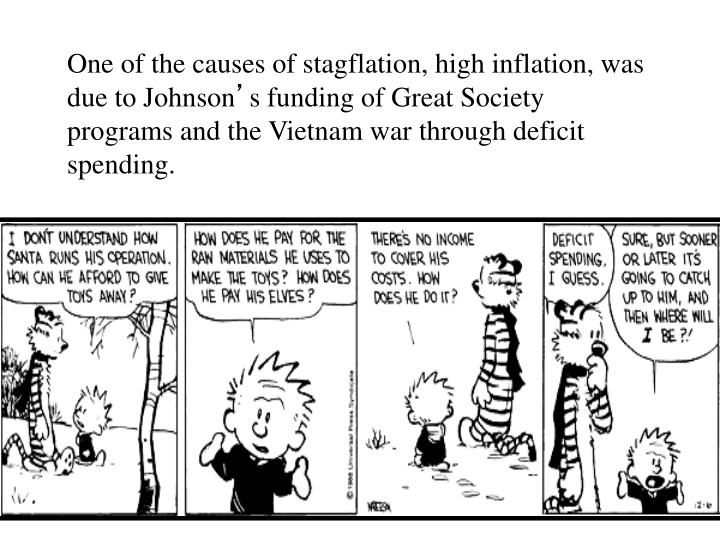 One of the causes of stagflation, high inflation, was due to Johnson