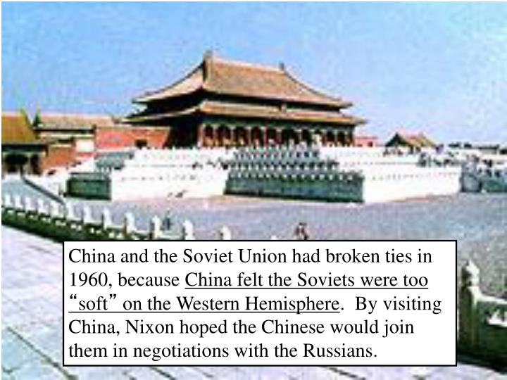 China and the Soviet Union had broken ties in 1960, because