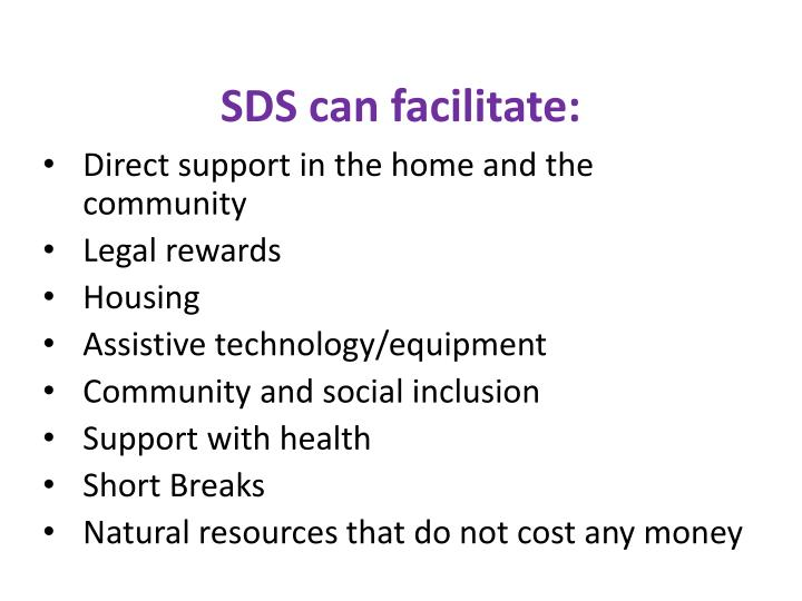 SDS can facilitate: