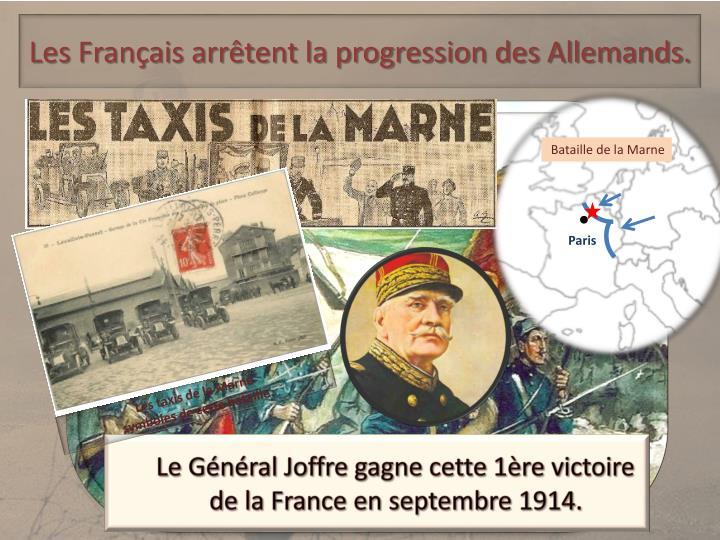 Les Français arrêtent la progression des Allemands.