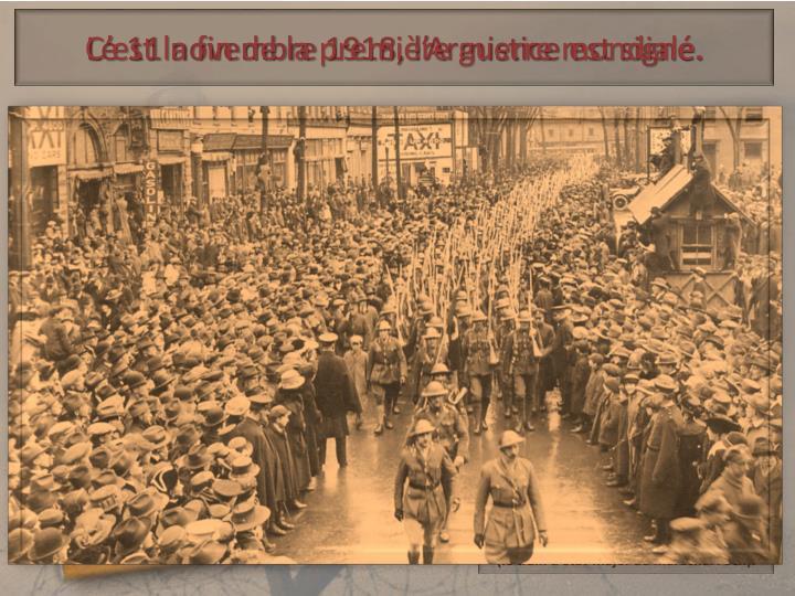 C'est la fin de la première guerre mondiale.