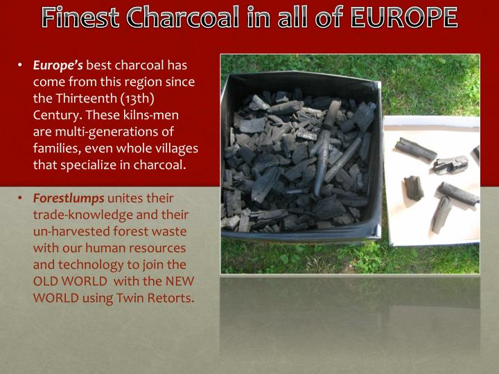 Finest Charcoal in all of EUROPE
