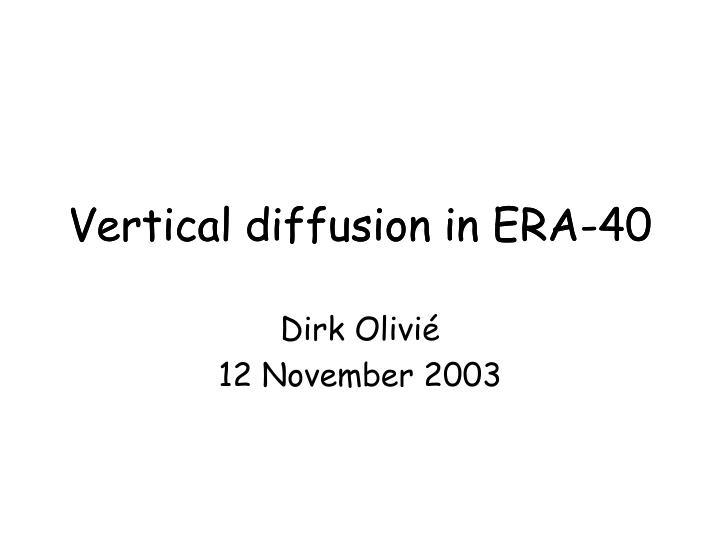 Vertical diffusion in era 40