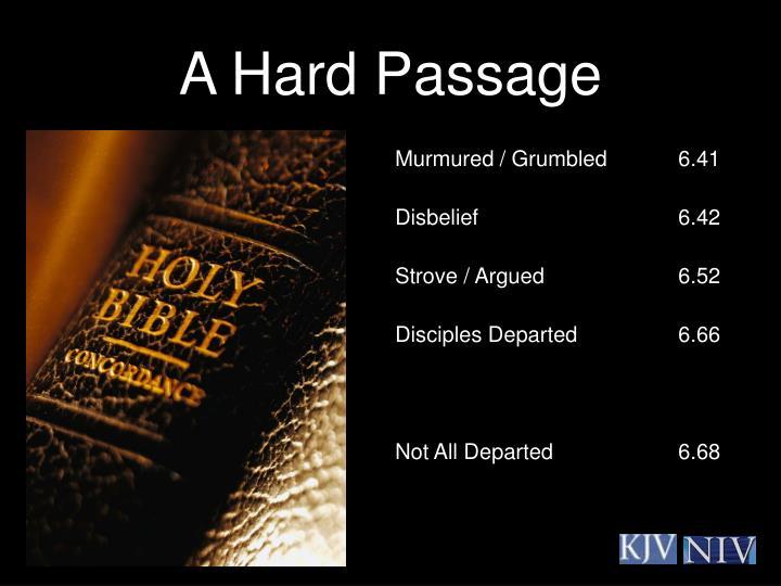 A Hard Passage