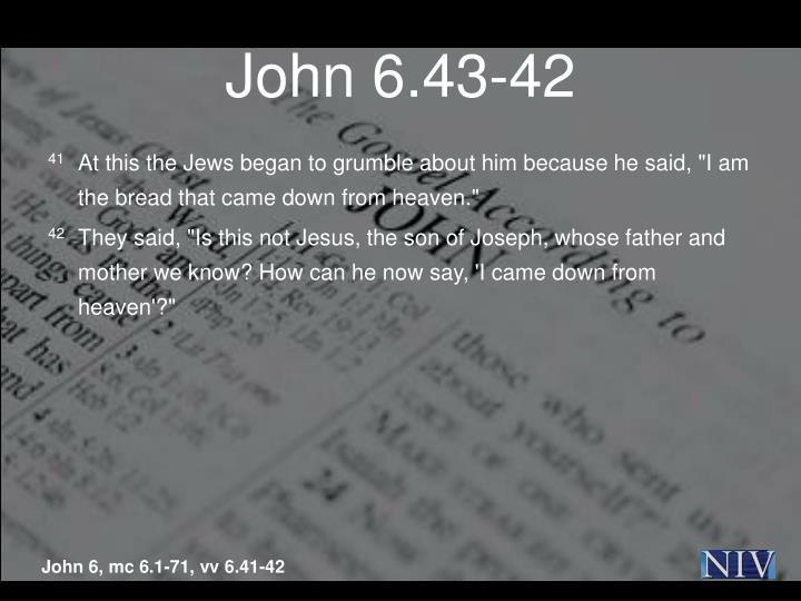 John 6.43-42