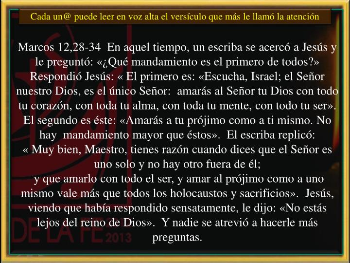 Cada un@ puede leer en voz alta el versículo que más le llamó la atención