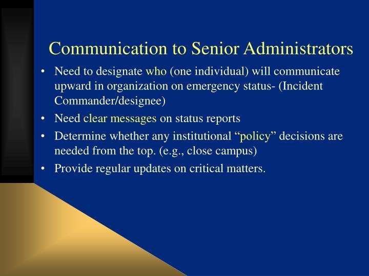 Communication to Senior Administrators