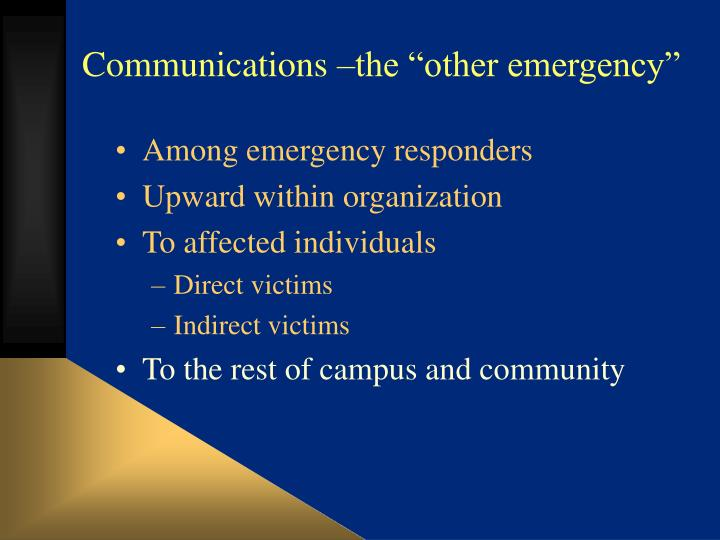 "Communications –the ""other emergency"""