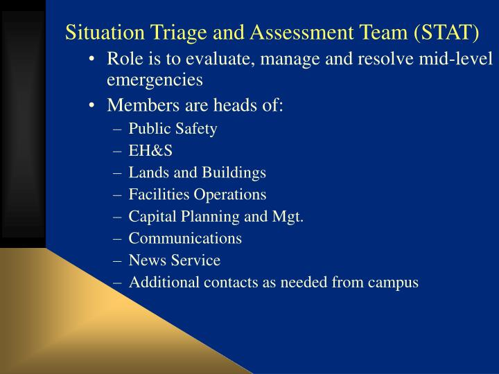 Situation Triage and Assessment Team (STAT)